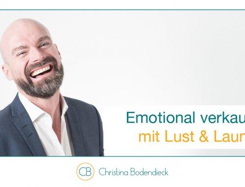 Emotional verkaufen mit Lust & Laune