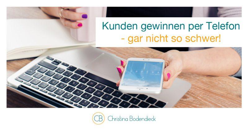 KundengewinnenTelefon_ChristinaBodendieckmehrKundenbesserverkaufen