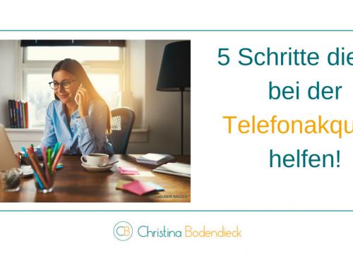 5 Schritte die dir bei der Telefonakquise garantiert helfen!