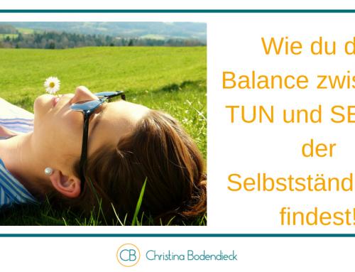 Wie du die Balance in deiner Selbstständigkeit findest