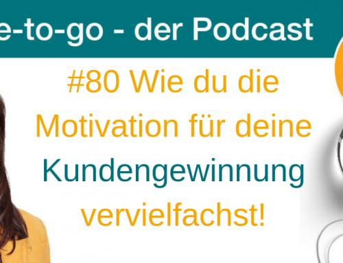 Wie du die Motivation für deine Kundengewinnung vervielfachst!