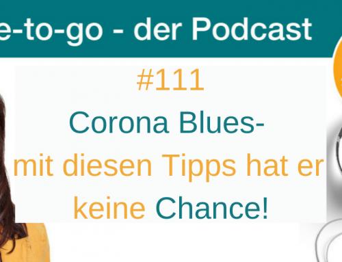 Corona Blues: Mit diesen Tipps hat er keine Chance
