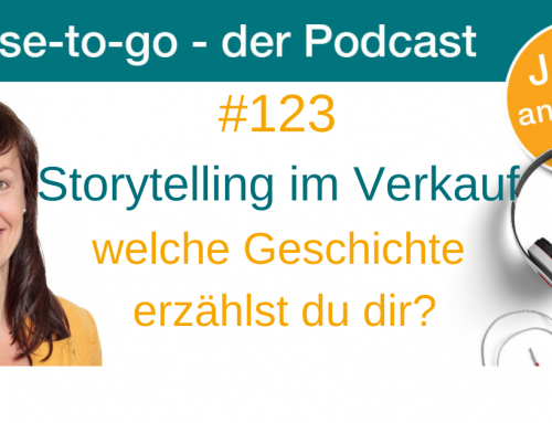 Storytelling im Verkauf: Welche Geschichte erzählst du dir?
